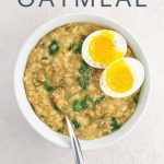 Savory Oatmeal with Shallots and Spinach _ Umami Girl PIN