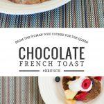 Chocolate French Toast Recipe | Umami Girl