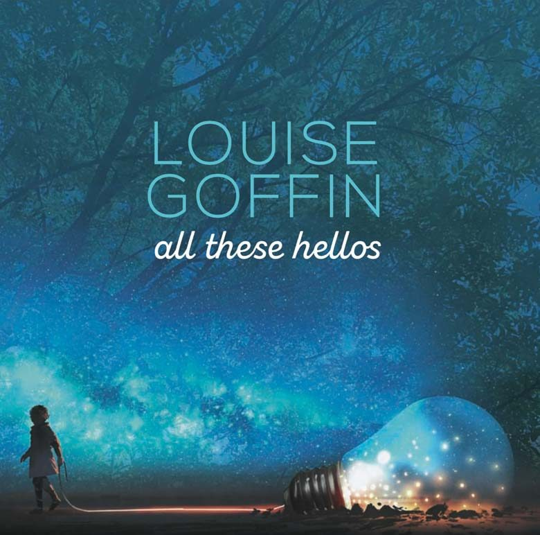 All These Hellos Louise Goffin 780 | Umami Girl