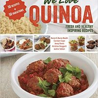 We Love Quinoa: Fresh and Healthy Inspiring Recipes