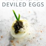 Fancy Deviled Eggs with Caviar and Creme Fraiche _ Umami Girl PIN