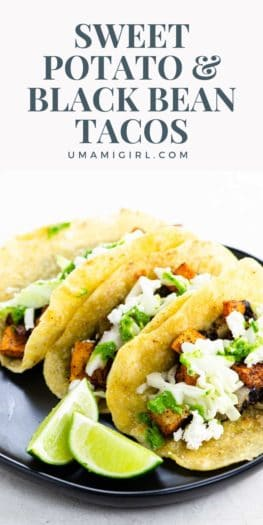 Sweet Potato and Black Bean Tacos Pin _ Umami Girl (1)