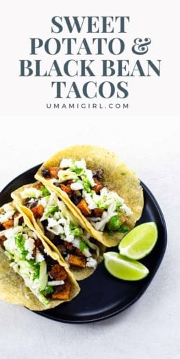 Sweet Potato and Black Bean Tacos Pin _ Umami Girl