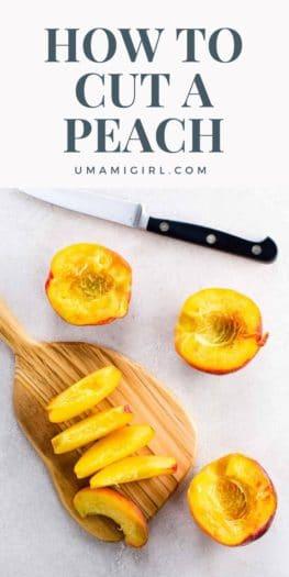 How to Cut a Peach Pin 1 _ Umami Girl