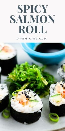 Spicy Salmon Roll Homemade Sushi Pin 2 _ Umami Girl