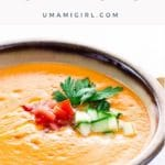 Cold Spanish Soup Andalusian Gazpacho Pin 1 _ Umami Girl
